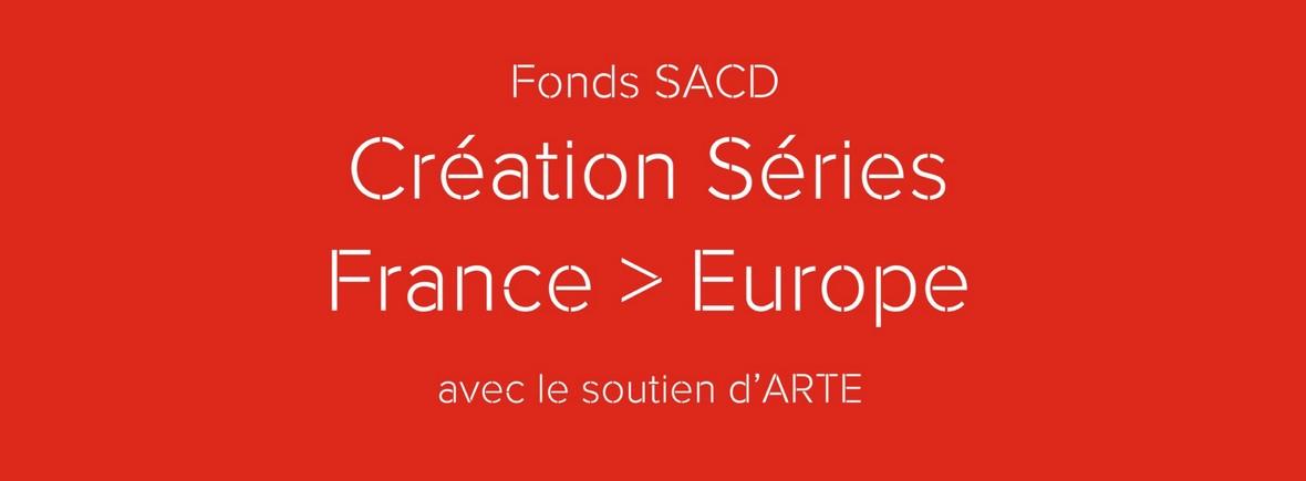 Fonds SACD  Création Séries France Europe